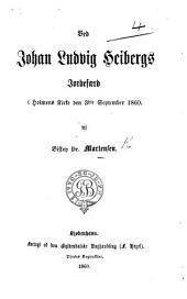 Ved J. L. Heibergs Jordefærd i Holmens Kirke den 3die September, 1860
