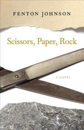 Scissors, Paper, Rock: A Novel