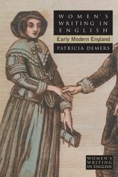 Women's Writing in English: Early Modern England