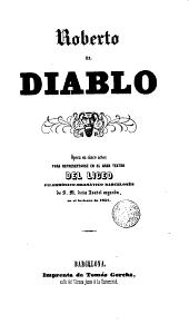 Roberto el Diablo: opera en 5 actos