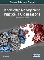 Knowledge Management Practice in Organizations  The View from Inside PDF