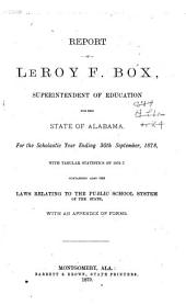 Report of ... Superintendent of Education of the State of Alabama: Made to the Governor, for the Year ...