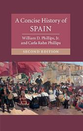 A Concise History of Spain: Edition 2