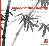 Japanese Ink Painting: Lessons in Suiboku Techniques