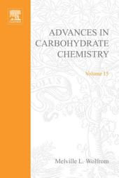 Advances in Carbohydrate Chemistry: Volume 15