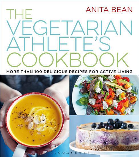 The Vegetarian Athlete s Cookbook PDF