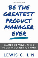Be the Greatest Product Manager Ever PDF