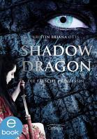 Shadow Dragon  Die falsche Prinzessin PDF