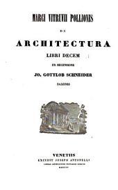 Marci Vitruvii Pollionis De architectura libri X: Dell'architettura libri X, Volume 1