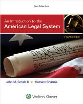 An Introduction to the American Legal System: Edition 4