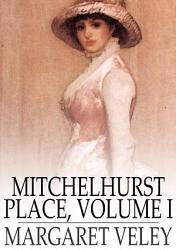 Mitchelhurst Place Volume I Book PDF