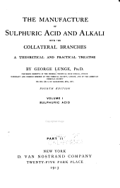 The Manufacture of Sulphuric Acid and Alkali, with the Collateral Branches. A Theoretical and Practical Treatise: Volume 1, Issue 2