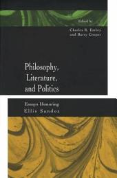 Philosophy, Literature, and Politics: Essays Honoring Ellis Sandoz