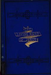The loving hand of Jesus, by J.L.M.V.