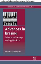 Advances in brazing: 10. Controlled atmosphere brazing of aluminum