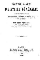 Nouveau manuel d'histoire générale contenant les principaux faits de l'histoire ancienne, du moyen âge et moderne