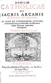 HOMILIAE CATHOLICAE DE SACRIS ARCANIS DEIPARAE ET IOSEPHI.: TOMVS QVARTVS, Volume 4