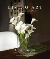 Living Art: Style Your Home with Flowers