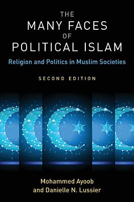 The Many Faces of Political Islam  Second Edition
