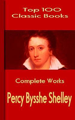 Complete Works of Percy Bysshe Shelley