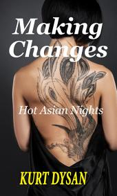 Making Changes: Hot Asian Nights #3
