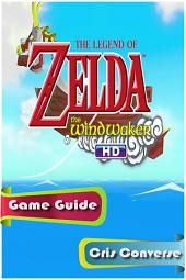 The Legend of Zelda: The Wind Waker Game Guide