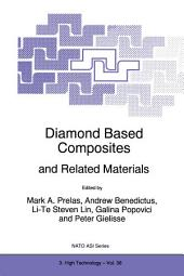 Diamond Based Composites: and Related Materials