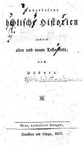 Auserlesene biblische historien aus dem Alten und Neuen Testamente, nach Hübner