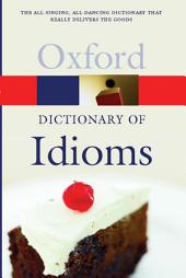 The Oxford Dictionary of Idioms: Edition 2