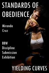 Yielding Curves: Standards of Obedience (BBW, Discipline, Submission, and Exhibition)