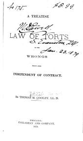 A Treatise on the Law of Torts: Or the Wrongs which Arise Independent of Contract