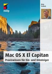 Mac OS X El Capitan: Praxiswissen für Ein- und Umsteiger