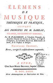 Elemens de musique théorique et pratique, suivant les principes de M. Rameau, éclaircis, développés et simplifiés, par M. d'Alembert,... Nouvelle édition, revue, corrigée et considérablement augmentée