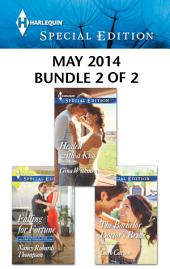 Harlequin Special Edition May 2014 - Bundle 2 of 2: Falling for Fortune\Healed with a Kiss\The Bachelor Doctor's Bride