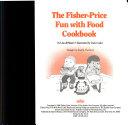The Fisher Price Fun with Food Cookbook PDF