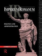 Imperium Romanum: Politics and Administration