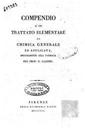 Compendio d'un trattato elementare di chimica generale ed applicata, specialmente alla farmacia del prof. G. Gazzeri. Tomo 1. [-2.]: Volume 1