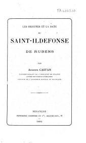 Les origines et la date du Saint: Ildefonse de Rubeus