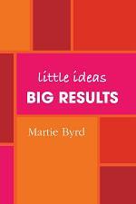 Little Ideas, Big Results