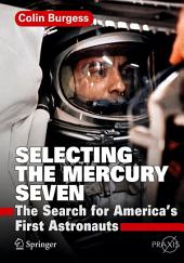 Selecting the Mercury Seven: The Search for America's First Astronauts