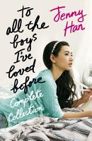 To All the Boys I ve Loved Before Complete Collection PDF
