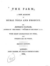 The Farm: A New Account of Rural Toils and Produce