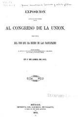 Exposicion que el ejecutivo federal dirige al Congreso de la unión: dando cuenta del uso que ha de las facultades que le concedió el articulo 3. de la ley de 1. de deciembre de 1871, y del estado que guarda la hacienda federal
