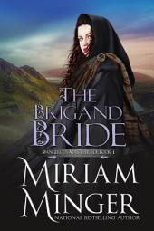 The Brigand Bride: A Scottish Highlands Historical Romance (Dangerous Masquerade, Book 1)