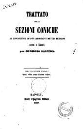 Trattato delle sezioni coniche ed esposizione de' piu importanti metodi moderni adoperati in Geometria per Giorgio Salmon