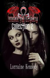 Immortal Legacy Collection 2: Immortal LEgacy Books 4 - 7