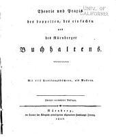 Theorie und praxis des doppelten: des einfachen und des Nürnberger buchhaltens ...