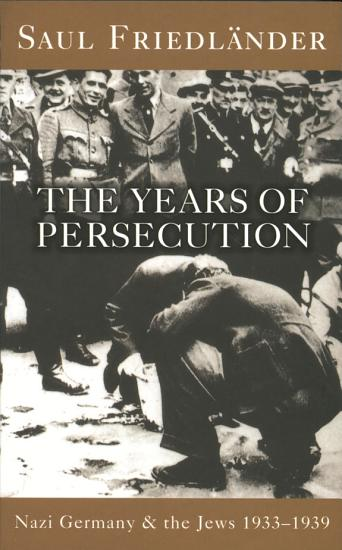 Nazi Germany And The Jews  The Years Of Persecution PDF