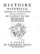 Histoire naturelle, générale et particulière, avec la description du Cabinet du roy: Volume14