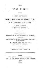 The Works: To which is Prefixed a Discourse by Way of General Preface, Containing Some Account of the Life, Writings, and Character of the Author, Volume 4